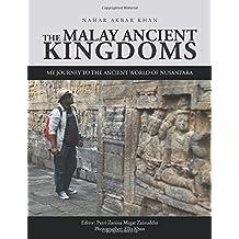 The Malay Ancient Kingdoms: My Journey to the Ancient World of Nusantara