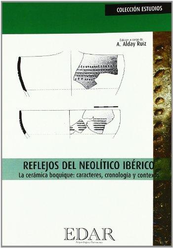 REFLEJOS DEL NEOLITICO IBERICO. LA CERAMICA BOQUIQUE: CARACTERES, (COL.ESTUDIOS). CRONOLOGIA Y CONTEXTO