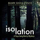 Isolation: The Faye Longchamp Mysteries, Book 9