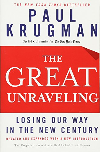 The Great Unraveling: Losing Our Way in the New Century por Paul Krugman