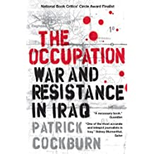 The Occupation: War and Resistance in Iraq by Patrick Cockburn (2007-05-01)