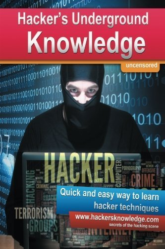 Hackers Underground Knowledge: Quick and easy way to learn secret hacker techniques by Martin Kohler (2014-07-30) par Martin Kohler