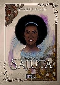 Le réservoir de Sajuta: Romance fantastique par Emmanuelle Amadis