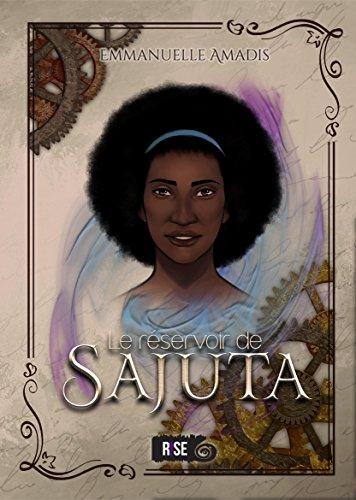 Le réservoir de Sajuta: Romance fantastique par [Amadis, Emmanuelle]