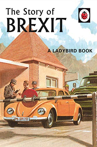 The Story of Brexit (Ladybirds for Grown-Ups) por Jason Hazeley