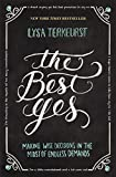 Image de The Best Yes: Making Wise Decisions in the Midst of Endless Demands