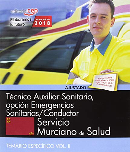 Técnico Auxiliar Sanitario, opción Emergencias Sanitarias/Conductor. Servicio Murciano de Salud. Temario específico Vol II. por AA.VV.
