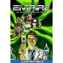 Empire: El cine de Charles Band Vol. 1 (La Generación del Videoclub)