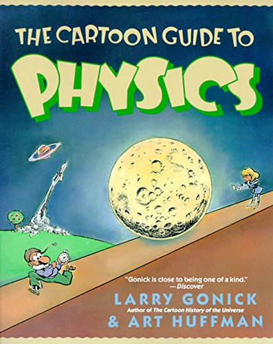 The Cartoon Guide to Physics (Cartoon Guide Series) por Larry Gonick