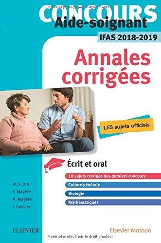 Concours Aide-soignant - Annales corrigées - IFAS 2018/2019: Ecrit et Oral