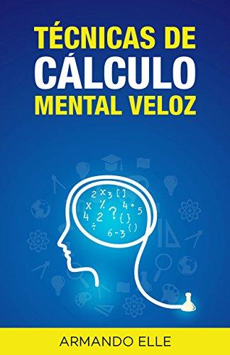 Técnicas de Cálculo Mental Veloz: Amazon.es: Armando Elle