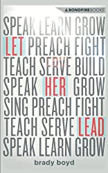 Let Her Lead: Creating a Better Future for Women in the Church by Brady Boyd (2013-07-10)