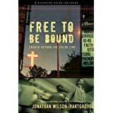 Free to Be Bound: Church Beyond the Color Line by Jonathan Wilson-Hartgrove (2008-02-05)
