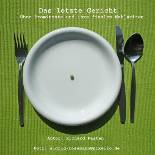 Das letzte Gericht - Diät-Menü Sisi - Elisabeth (Sisi) von Österreich Ungarn