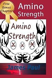 Amino Strength by James Paul (2013-10-07)