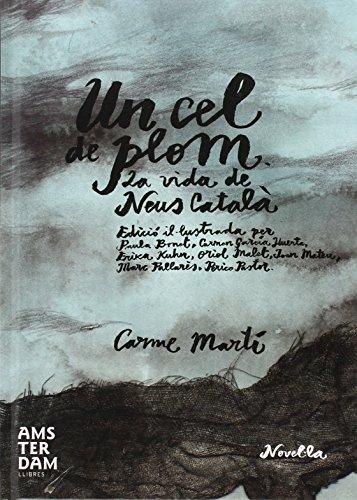 Aquesta acurada edició il·lustrada d?Un cel de plom celebra els cent anys de Neus Català, supervivent catalana del camp d?extermini de Ravensbrück.