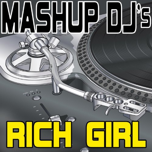 Rich Girl (Remix Tools For Mash-Ups) -