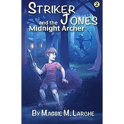 Striker Jones and the Midnight Archer: Volume 2
