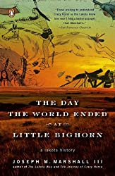 The Day the World Ended at Little Bighorn: A Lakota History