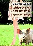 Image de Leiden Sie an Nomophobie? Von Handysucht, Winkefleisch und anderem geilen Zeug (German Edition)