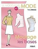 Le modélisme de mode, Volume 3 - Moulage, les bases