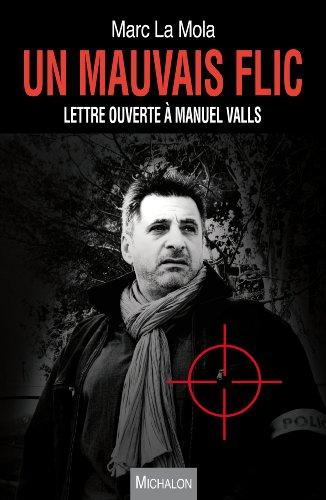 Un mauvais flic. Lettre ouverte à Manuel Valls