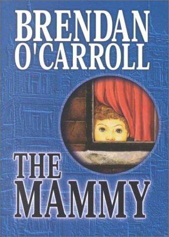 The Mammy by O'Carroll, Brendan on 01/11/2000 Lrg edition