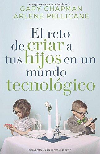 El Reto de Criar a Tus Hijos En Un Mundo Tecnológico