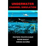 UNDERWATER CHANNEL SIMULATION (English Edition)