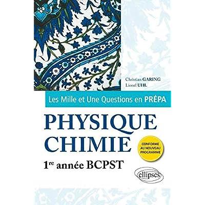 Les 1001 Questions en Prépa Physique Chimie Première Année BCPST Programme 2013