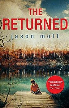 The Returned (The Returned Series Book 1) by [Mott, Jason]