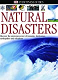 Natural Disasters: Discover the Awesome Power of Tsunamis, Hurricanes, Earthquakes and Volcanoes (Eyewitness)