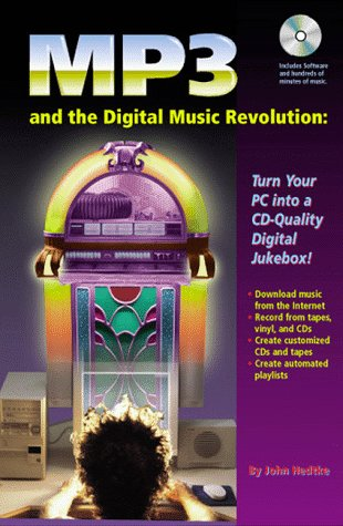 Mp3 and the Digital Music Revolution: Turn Your PC into a Cd-Quality Digital Jukebox! Audio Jukebox Mp3