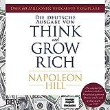 """Think and Grow Rich: Die ungekürzte und unveränderte Originalausgabe von """"Denke nach und werde reich"""" von 1937 - Napoleon Hill"""