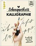 Schnupperkurs - Kalligraphie: Du weißt nicht, was du kannst, wenn du es nicht versuchst. Buch + Video = dein neues Hobby