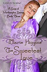 The Sweetest Love (Sons of Worthington) (Volume 3) by Marie Higgins (2013-09-19)