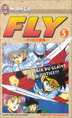 Fly, tome 5 : L'Eclair du glaive de la justice