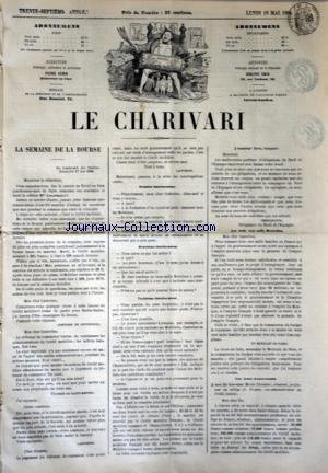 CHARIVARI (LE) du 18/05/1868 - LA SEMAIN...