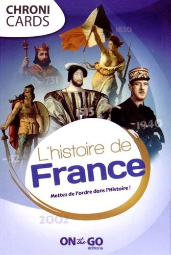 L'histoire de France : Mettez de l'ordre dans l'Histoire !