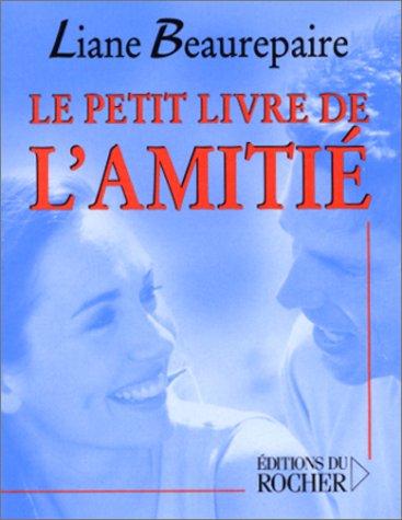 Le petit livre de l'amitié par L. Beaurepaire