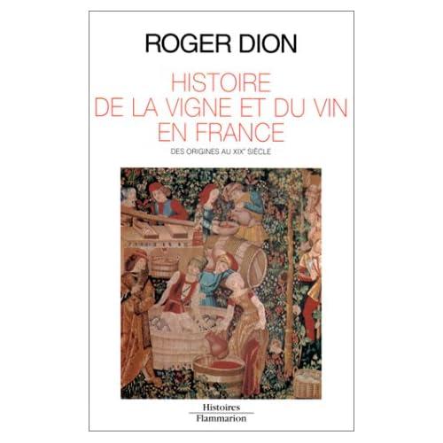 HISTOIRE DE LA VIGNE ET DU VIN EN FRANCE. Des origines au XIXe siècle