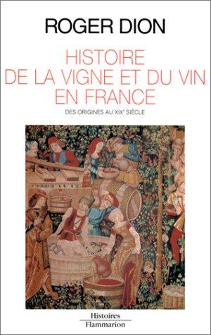 HISTOIRE DE LA VIGNE ET DU VIN EN FRANCE. Des origines au XIXe sicle
