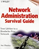 Network Administration Survival Guide: Your Lifeline to a Headache-Free Network