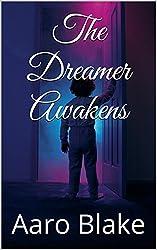 The Dreamer Awakens