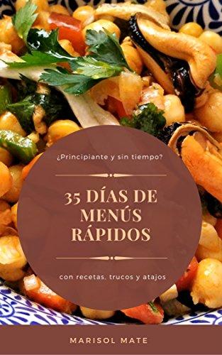 ¿Principiante y sin tiempo? 35 días de menús rápidos con recetas, trucos y atajos