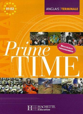 Anglais Tle Prime Time par Jean-Louis Habert, Rachida Chatt, Elisabeth Fages, Shelley Rauzier
