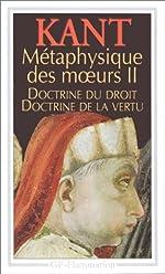 Métaphysique des moeurs - Tome 2: Doctrine du droit,Doctrine de la vertu de Emmanuel Kant