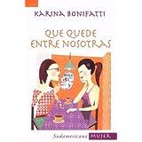 Que Quede Entre Nosotras (Sudamericana Mujer)