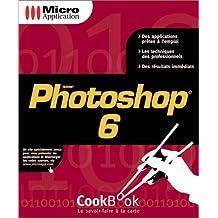 Photoshop 6. Avec CD-ROM