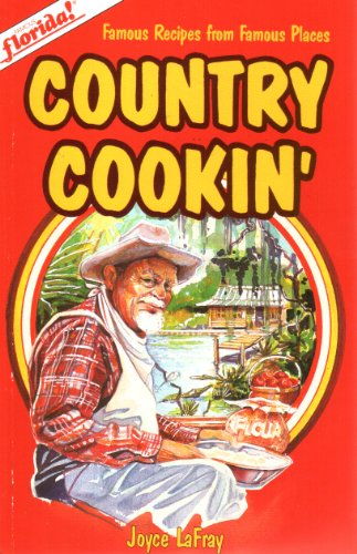 Famous Florida Country Cookin': Famous Recipes from Famous Places